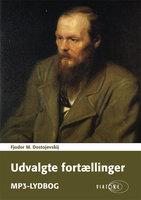 Udvalgte fortællinger - Fjodor M. Dostojevskij