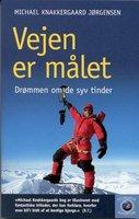 Vejen er målet- drømmen om de syv tinder - Michael Knakkergaard Jørgensen