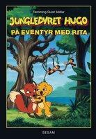 Jungledyret Hugo - på eventyr med Rita - Flemming Quist Møller