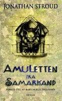 Amuletten fra Samarkand, bind 1 - Jonathan Stroud