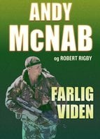 Farlig viden - Andy McNab, Robert Rigby