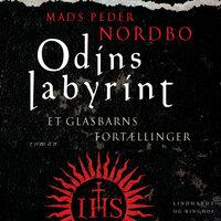 Odins labyrint - et glasbarns fortællinger - Mads Peder Nordbo