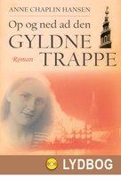 Op og ned ad den gyldne trappe - Anne Chaplin Hansen