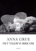 Det taler vi ikke om - Anna Grue