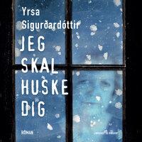 Jeg skal huske dig - Yrsa Sigurðardóttir
