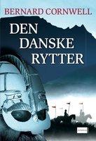 Den danske rytter - Bernard Cornwell