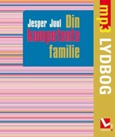 Din kompetente familie - Jesper Juul