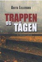 Trappen og tågen - Anita Lillevang