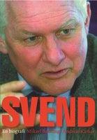 Svend - En Biografi - Andreas Karker,Mikael Børsting
