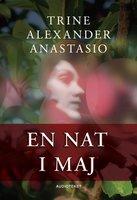 En nat i maj - Trine Alexander Anastasio