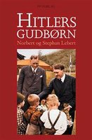 Hitlers gudbørn - Norbert Lebert,Stephan Lebert