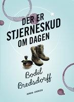 Der er stjerneskud om dagen - Bodil Bredsdorff
