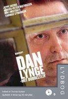 Dan Lynge – mit dobbeltliv - Anders-Peter Mathiasen, Thomas Stokholm, Miki Mistrati, Jeppe Fabricius