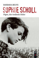 Sophie Scholl - Pigen, der trodsede Hitler - Barbara Beuys