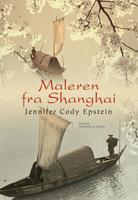 Maleren fra Shanghai - Jennifer Cody Epstein