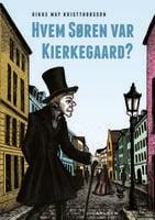 Hvem Søren var Kierkegaard? - Rikke May Kristthorsson