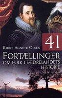41 Fortællinger om folk i fædrelandets historie - Rikke Agnete Olsen