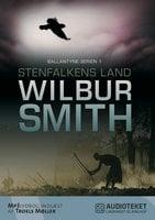 Stenfalkens land - Ballantyne-serien 1 - Wilbur Smith