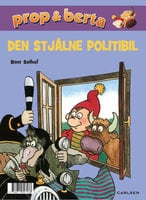 Prop og Berta - Den stjålne politibil - Bent Solhof
