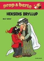 Prop og Berta - Heksens bryllup - Bent Solhof