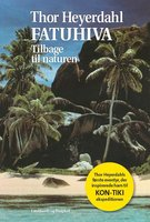 Fatuhiva. Tilbage til naturen - Thor Heyerdahl