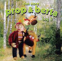 Den store Prop og Berta bog 2 - Bent Solhof