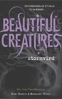 Beautiful Creatures 1 - Stormvind - Margaret Stohl, Kami Garcia