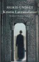 Kristin Lavransdatter - Kransen - Sigrid Undset