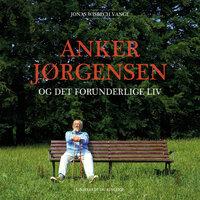 Anker Jørgensen og det forunderlige liv - Jonas Wisbech Vange