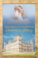 Lady Almina og virkelighedens Downton Abbey - Lady Fiona Carnarvon