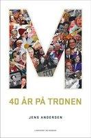 M - 40 år på tronen - Jens Andersen