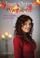 Vær åben - glæde og energi i parforholdet - Joan Ørting