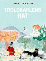 Mumitrolden 3 - Troldkarlens hat - Tove Jansson