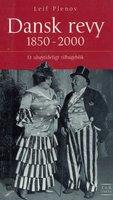 Dansk Revy 1850-2000 - et uhøjtideligt tilbageblik - Leif Plenov