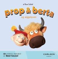 Prop og Berta og æggetyven - Bent Solhof