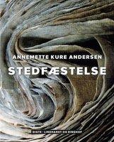 Stedfæstelse - Annemette Kure Andersen