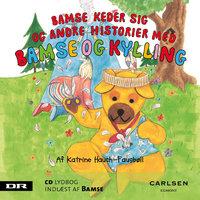 Bamse 3 - Bamse keder sig - Katrine Hauch-Fausbøll