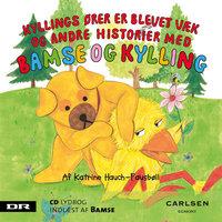 Bamse 4 - Kyllings ører blev væk - Katrine Hauch-Fausbøll