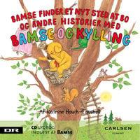 Bamse 6 - Bamse finder et nyt sted at bo - Katrine Hauch-Fausbøll