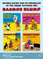 Rasmus Klump har flyvergriller - og tre andre historier - Per Sanderhage