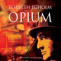 Opium - Elsebeth Egholm