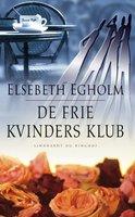 De frie kvinders klub - Elsebeth Egholm