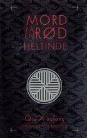 Mord på en rød heltinde - Qui Xiaolong