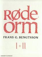 Røde orm I + II - Frans G. Bengtsson