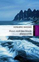 Huset med den blinde glasveranda - Herbjørg Wassmo