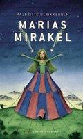 Marias mirakel - Majbritte Ulrikkeholm