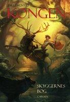Kongen - Skyggernes bog (1) - Jim Lyngvild
