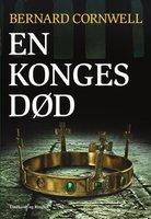 En konges død - Bernard Cornwell