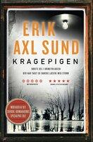 Kragepigen - Jerker Eriksson, Erik Axl Sund, Håkan Axlander Sundquist