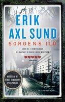 Sorgens ild - Jerker Eriksson, Erik Axl Sund, Håkan Axlander Sundquist